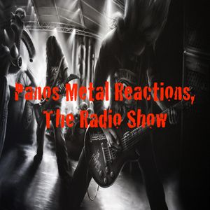 Panos Metal Reactions - The Radio Show, 15.05.2019