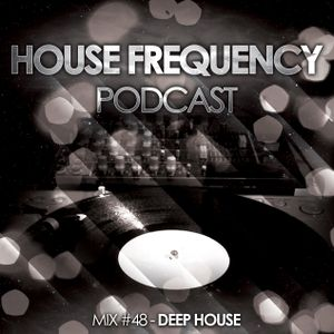 House Frequency #48 - Deep House