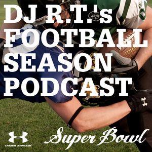 DJ R.T. Football Season Podcast - Superbowl