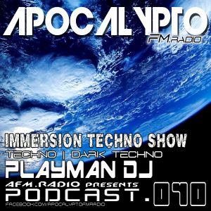 AFM.RADIO | IMMERSION TECHNO RADIO SHOW PODCAST #010 WITH PLAYMAN DJ [FACEBOOK.COM/DJPLAYMAN]