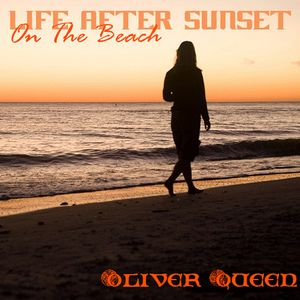 Life After Sunset: On The Beach (Mixed by Oliver Queen)