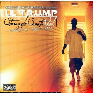 Struggle South Empire Presents - Lil Trump Struggle South Vol.1 Hosted By DJ Chase(Full Mp3 Version)