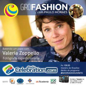 GiroFashion com Paulo Moraes e um bate-papo com Valeria Zoppello