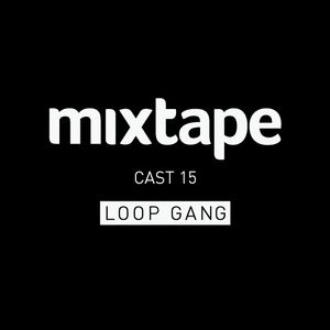 MIXTAPE - LOOP GANG