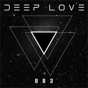Deep Love® Radio 003 - S01 (Last days of Fall...)