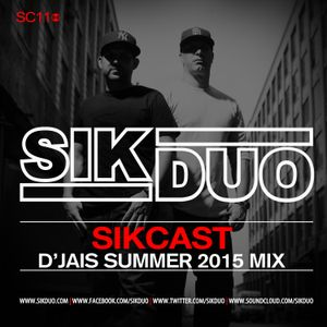 SikDuo SikCast 11- D'Jais Summer 2015 Mix