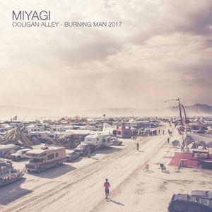 Miyagi - Ooligan Alley - Burning Man 2017