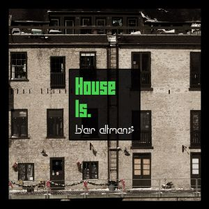 House Is.