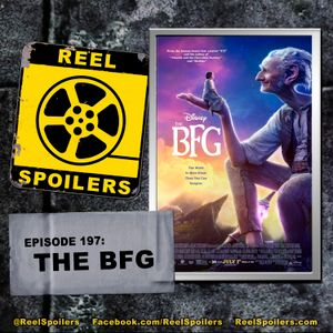 197: 'The BFG' Starring Mark Rylance, Ruby Barnhill, Jemaine Clement