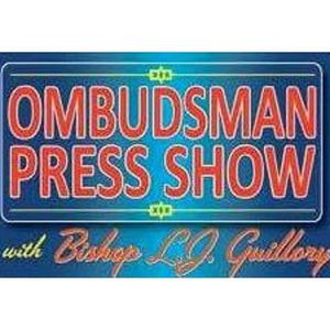 The Ombudsman Press Show with Bishop L.J. Guillory; The GOTV Special!