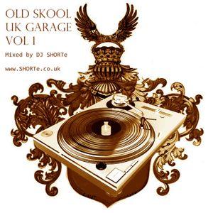 DJ SHORTe - Old Skool UK Garage Vol1