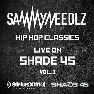 Sammy Needlz Hip Hop Classics LIVE on Shade 45 vol. 3