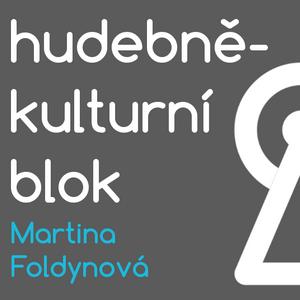 Hudebně-kulturní blok - Martina Foldynová (16. 1. 2017)