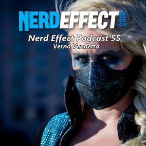 Nerd Effect Podcast 55 - Verna Vendetta