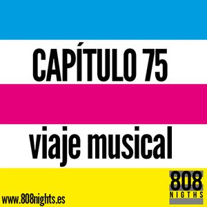 Capítulo 75, 808 Nights, viaje musical.