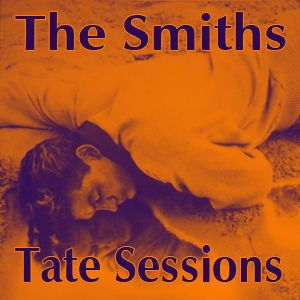 The Smiths - Tate Sessions