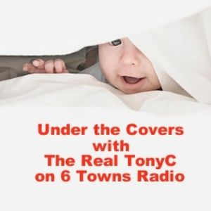 Under The Covers on 6 Towns Radio 17th August 2014