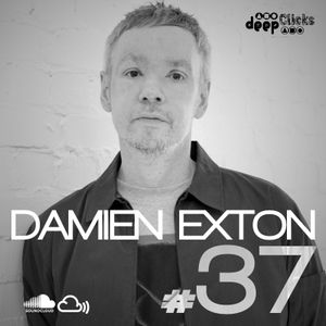 Deep Clicks Podcast #37 By Damien Exton
