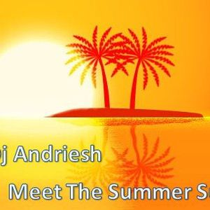 Dj Andriesh - Meet The Summer Sun