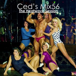 Ced's Mix56 - The Heatwave Session