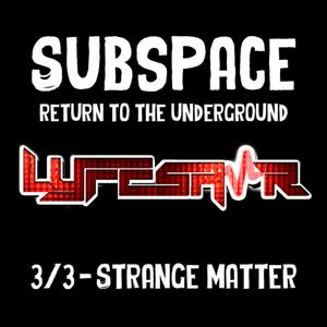 Live @ Subspace at Strange Matter 03-03-17 [TECH HOUSE / TECHNO]