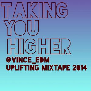 Taking you higher (Uplifting Mixtape 2014)