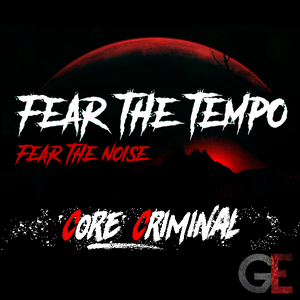 Core Criminal @ Fear the Tempo - Fear the Noise