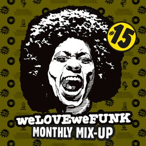 weLOVEweFUNK Monthly Mix-Up! #15 w/ DEES