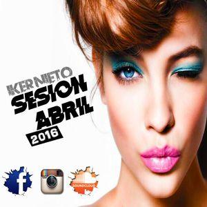 SESION ABRIL 2016 IKER NIETO DJ (Pachangueo & Comercial)