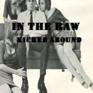In The Raw- Kicked Around