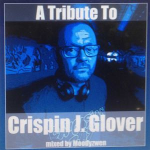 A Tribute To Crispin J Glover-mixed by Moodyzwen