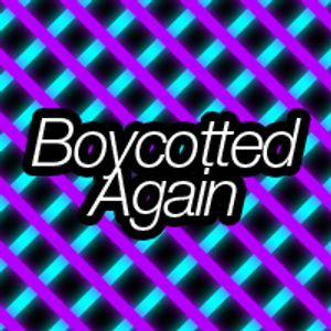 Boycotted Again