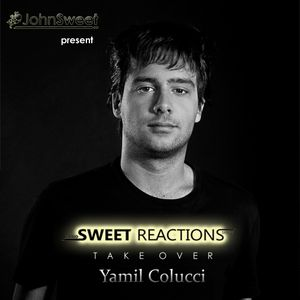 Sweet Reactions - Take Over #006 Guest mix by Yamil Colucci