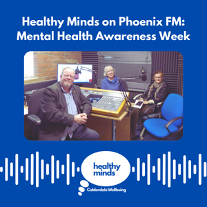 Healthy Minds talks to Phoenix FM: Mental Health Awareness Week