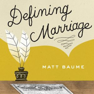 Defining Marriage Introduction