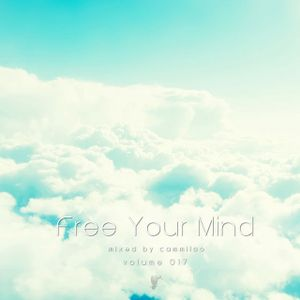 Free Your Mind vol.017 - mixed by cammiloo