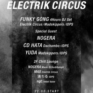 FUNKY GONG:ELECTRIK CIRCUS 6Hours Long Set 2_May 14th 2016@Bonobo, Tokyo