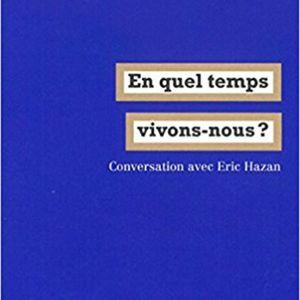 """Evelyne a lu pour vous """"En quel temps vivons-nous"""" de Jacques Rancière"""