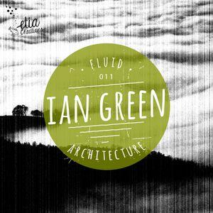 Fluid Architecture #11: Etia Creations presents Ian Green
