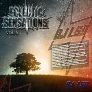 DJ L.S.D Presents: Eclectic Sensation Vol 6