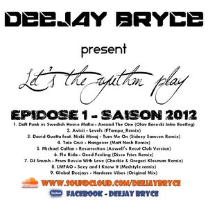 Let's the rythm play ! Episode 1 by Deejay Bryce