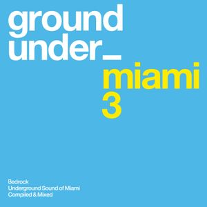 Underground Sound Of Miami 3 Minimix
