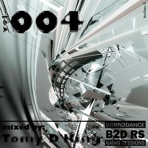 Born2Dance Radio Session vol.004 - mixed by Tomy D'King part 1