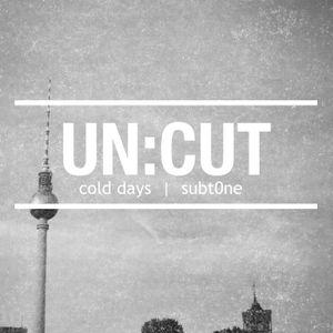 un:cut - cold days