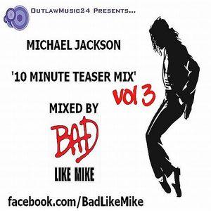 'Michael Jackson - 10 Minute Teaser Mix Vol 3'
