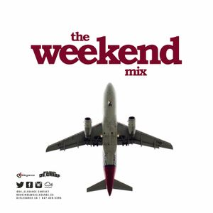 THE WEEKEND MIX PT 8