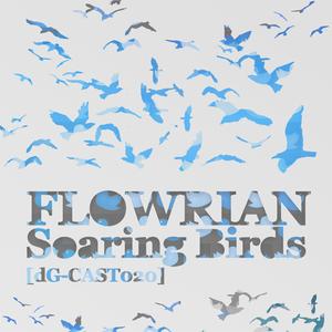Flowrian - Soaring Birds [dG-CAST020]