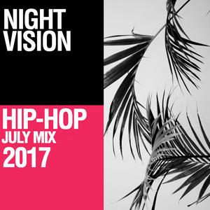 Night Vision 2017 Hip Hop Mix JULY