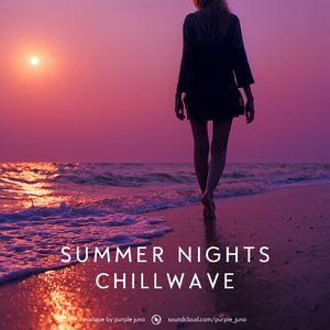 Summer Nights Chillwave | Summer 2011 Mixtape