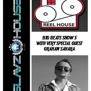 SlavzIIhouse Big Beats Show 5 with special guest Graham Sahara
